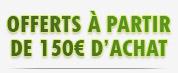 offerts à partir de 150€